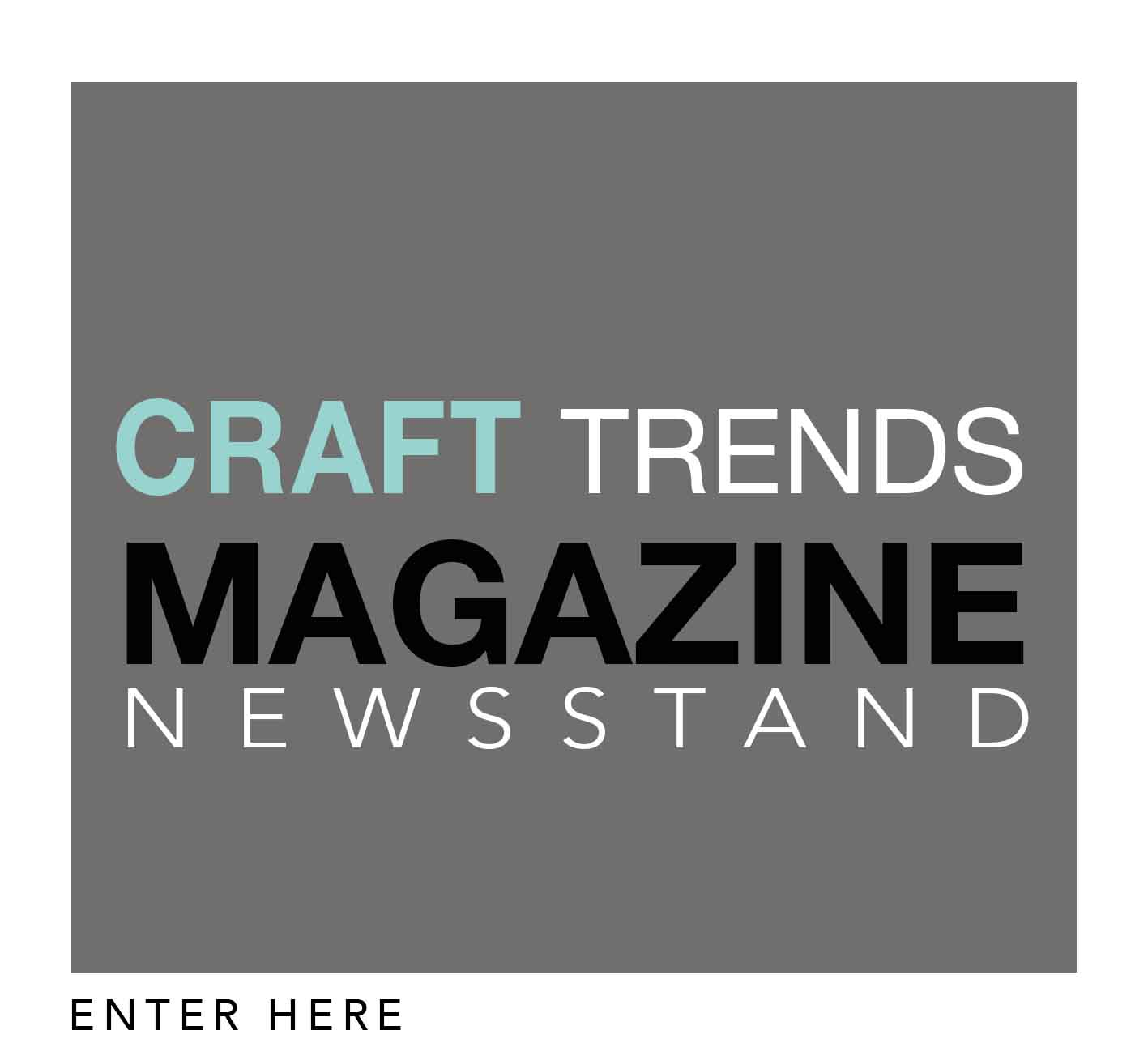 VISIT-THE-NEWSSTAND-BANNER - CRAFT-TRENDS-MAGAZINE-22quick-link22